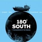 パタゴニアを作ったイヴォン・シュイナードと、ザ・ノース・フェイスを作ったダグ・トンプキンスがかつて旅した行程をたどるライフ・ドキュメンタリー映画『180° SOUTH/ワンエイティ・サウス』